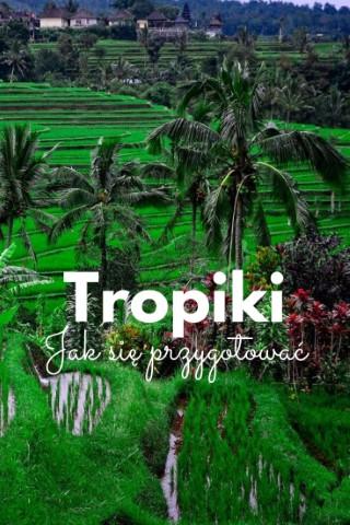 jak przygotowac sie do wyjazdu w tropiki pakowanie tropiki tajlandia