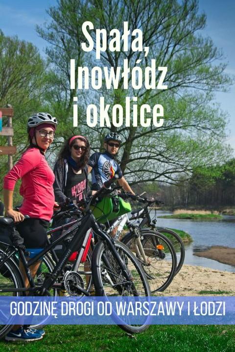 ciekawe miejsca lodzkie spala inowlodz rowerem weekend z rowerem