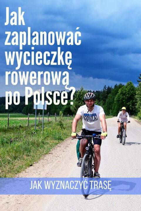 wyjazd na rower jak zaplanowac wyjazd rowerowy po polsce wycieczka po polsce z rowerem