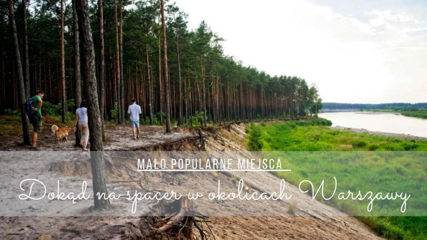 gdzie na spacer w okolicy warszawy gdzie nie ma ludzi w lesie